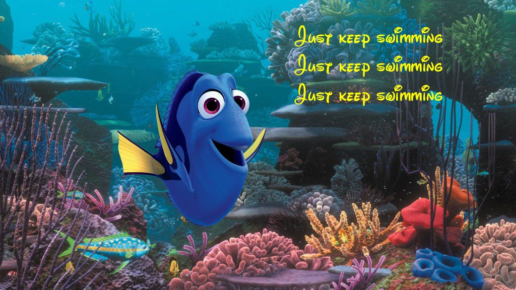 Just Keep Swimming, Dory, Finding Nemo