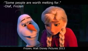 """Some people are worth melting for,"" Olaf, Frozen,ALS"
