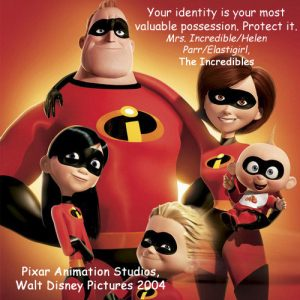 "ALS, Caregiving,Grief,Disney,Pixar,The incrediblesElastigirl.""Your identity is your most valuable possession. Protect it."""